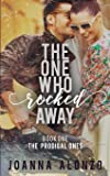 The One Who Rocked Away: A Christian Second-Chance Romance (The Prodigal Ones)