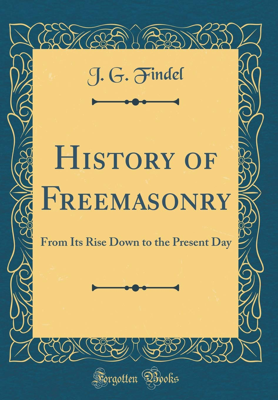 Download History of Freemasonry: From Its Rise Down to the Present Day (Classic Reprint) pdf