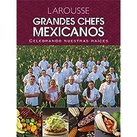 Grandes Chefs Mexicanos Celebrando Nuestras Raíces