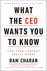 What the CEO Wants You To Know, Expanded and Updated: How Your Company Really Works Kindle Edition