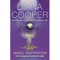 Angel Inspiration: How to Change Your World with the Angels (English Edition)