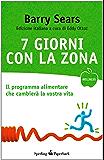 7 giorni con la Zona (Wellness Paperback Vol. 24)