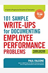 101 Sample Write-Ups for Documenting Employee Performance Problems: A Guide to Progressive Discipline & Termination Paperback