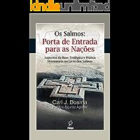 Os Salmos: Porta de entrada para as nações: Aspectos de base teológica e prática missionária no livro dos Salmos