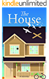 The House - Stories 1, 2 and 3: Life begins at the House