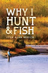 Why I Hunt and Fish Paperback