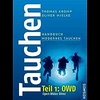 Tauchen - Handbuch modernes Tauchen: Teil 1: Open Water Diver (OWD)