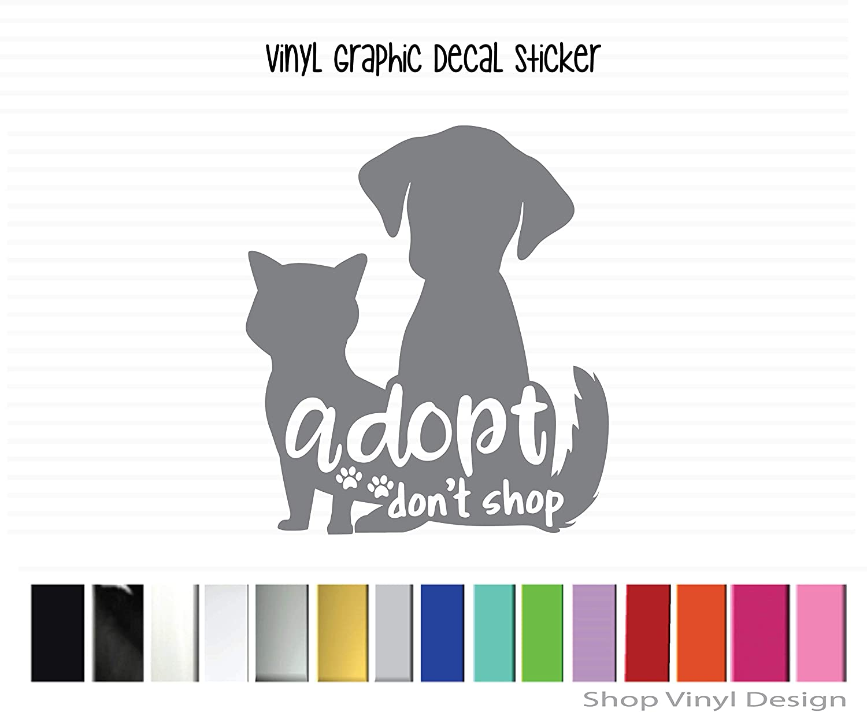 Adopt Dont Shop Vinyl Graphic Decal Sticker for Vehicle Car Truck Window Laptop Cooler Planner Locker