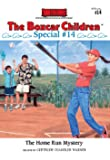 The Home Run Mystery (The Boxcar Children Special #14)