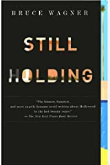 Still Holding: A Novel of Hollywood Kindle Edition