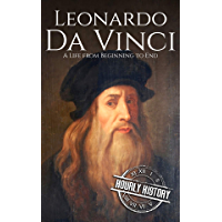 Leonardo da Vinci: A Life From Beginning to End (Biographies of Painters)
