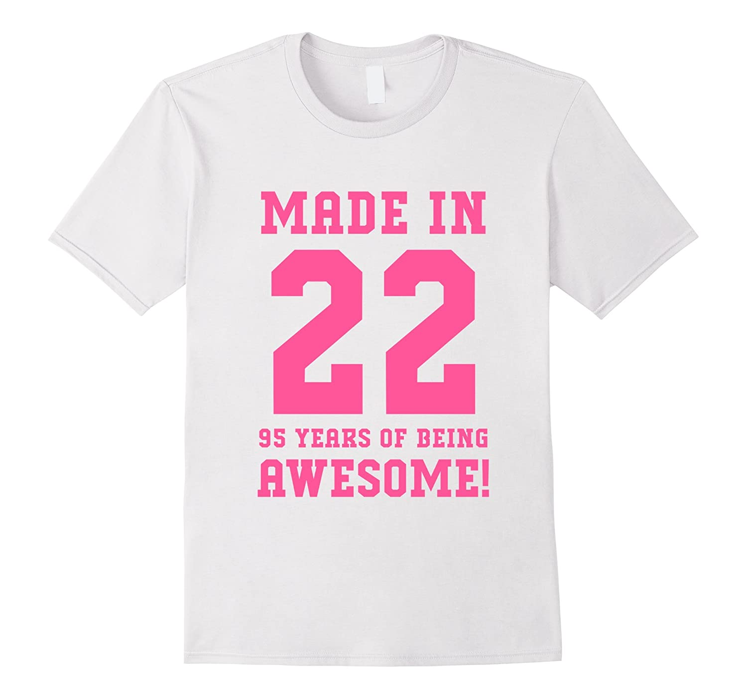 95th Birthday Gift T-Shirt Made In 1922 Awesome Pink-PL