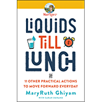 Liquids till Lunch: 12 Small Habits That Will Change Your Life for Good (English Edition)