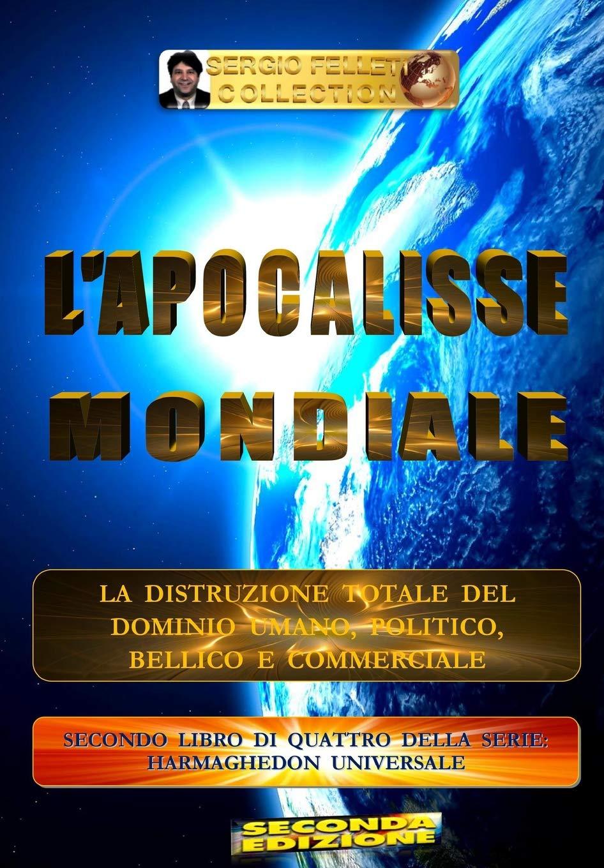 L'APOCALISSE MONDIALE: La distruzione totale del Domino