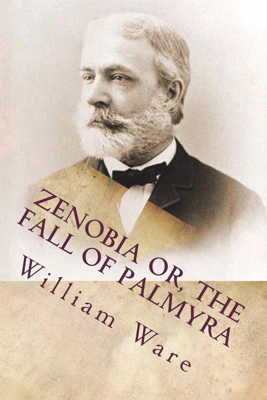 Zenobia or, the Fall of Palmyra