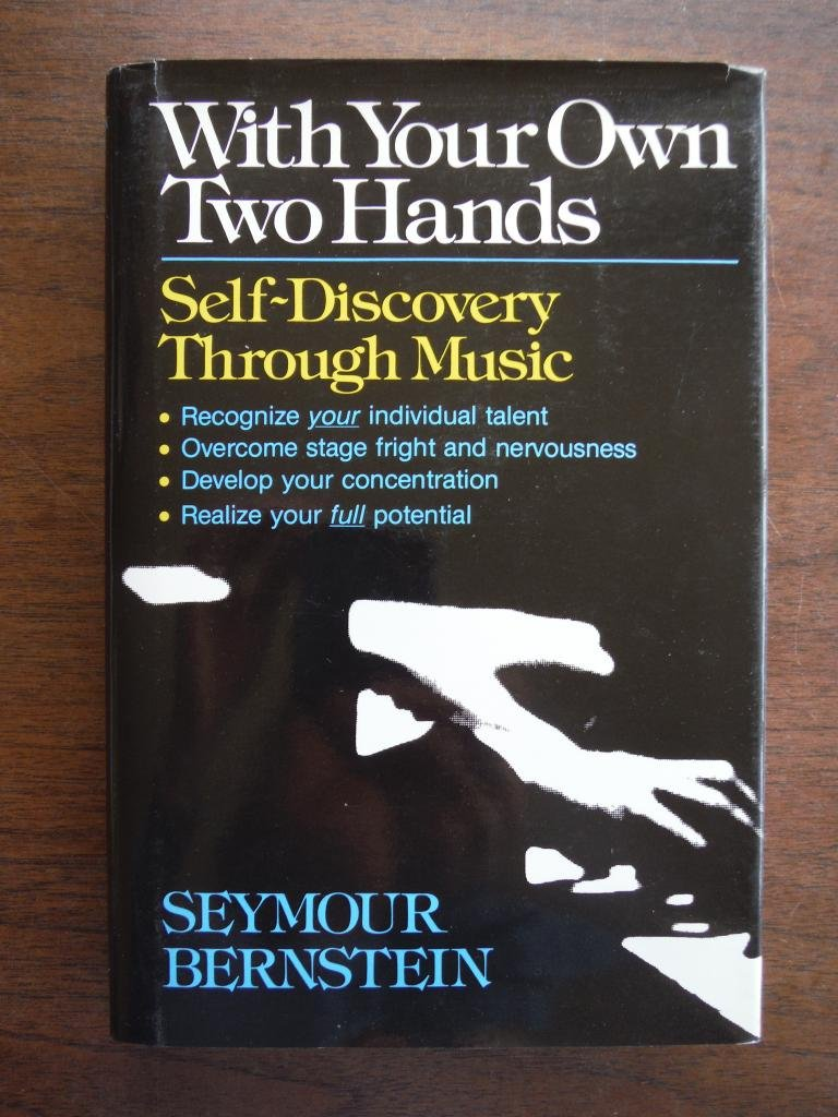 With Your Own Two Hands : Selfdiscovery Through Music: Seymour Bernstein:  9780911320084: Amazon: Books