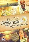 A Gratidão Transforma: Uma nova vida em 33 dias