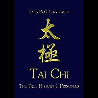 Tai Chi - The True History & Principles (English Edition)