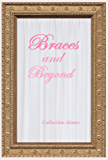 Braces and Beyond: A Dr.Samantha Wrighting Novel