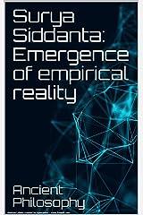 Surya Siddanta: Emergence of empirical reality Kindle Edition