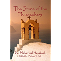 The Stone of the Philosophers: An Alchemical Handbook (English Edition)