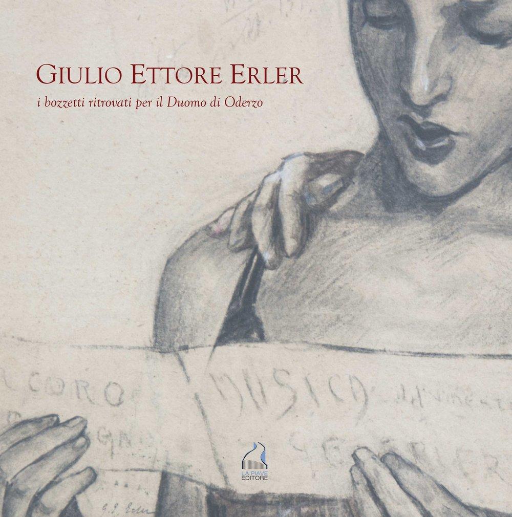 Giulio Ettore Erler - I bozzetti ritrovati per il duomo di Oderzo
