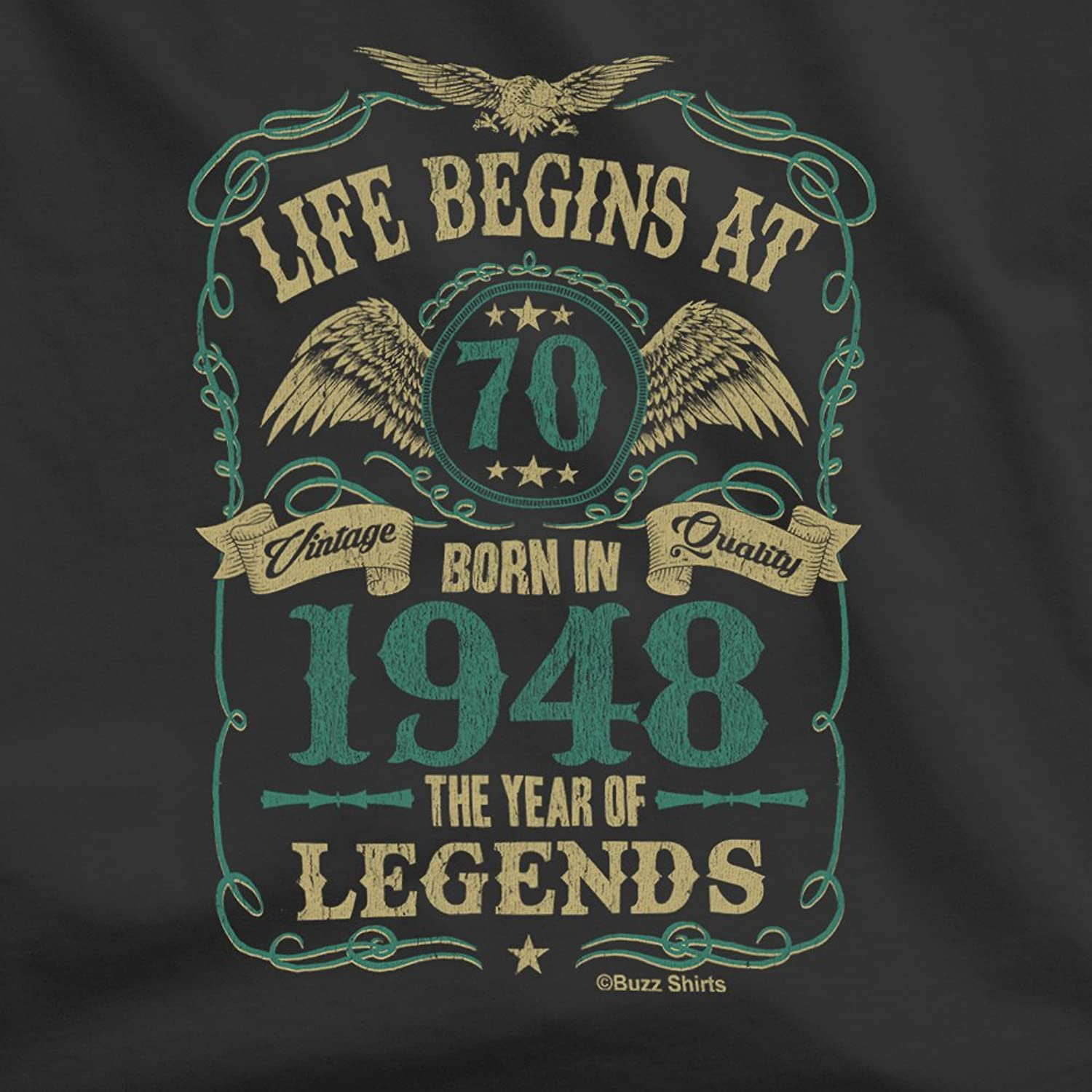 Life Begins At 70 Hombres Camiseta - BORN In 1948 Year of Legends 70th Regalo de cumpleaños Buzz Shirts ®
