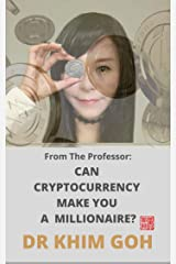 From The Professor: Can Cryptocurrency Make You A Millionaire? Kindle Edition
