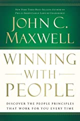 Winning with People: Discover the People Principles that Work for You Every Time Kindle Edition