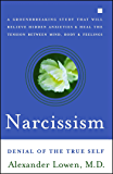 Narcissism: Denial of the True Self (English Edition)