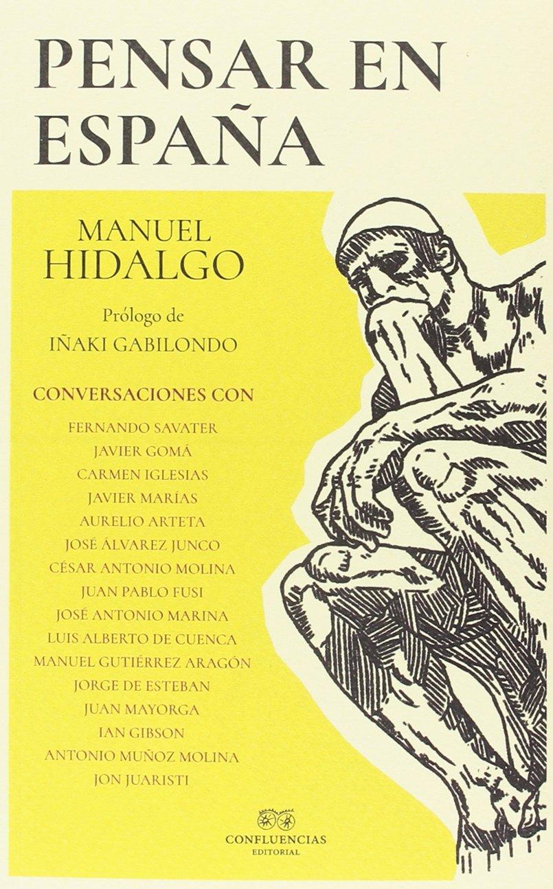 Pensar en España: Conversaciones (HISPANIOLA): Amazon.es: Manuel Hidalgo Ruiz, Manuel Hidalgo Ruiz: Libros