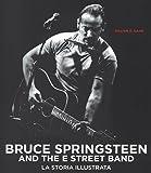 Bruce Springsteen and the E Street Band. Ediz. illustrata