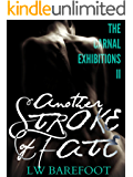 Another Stroke of Fate (The Carnal Exhibitions Book 2)