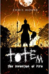 Totem: the invention of fire Kindle Edition
