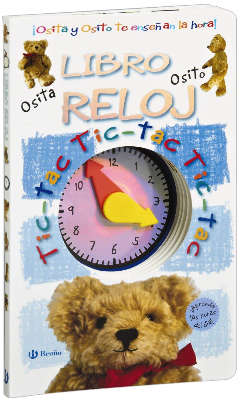 Libro reloj / Clock book: Osita Y Osito Te Ensenan La Hora! / Teddy Bear Show You the Time! (Spanish Edition) (Spanish) Hardcover – June 30, 2011