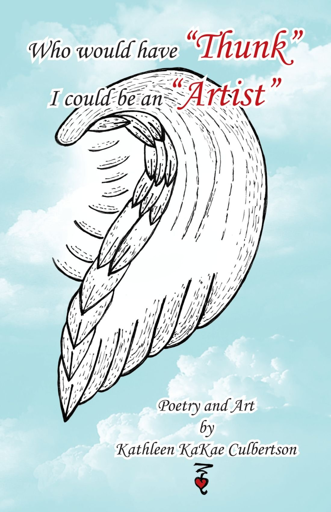 """Download Who Would Have """"Thunk"""" I Could Be An """"Artist"""" ebook"""