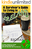 A Survivor's Guide to Living in Ireland 2017 Edition