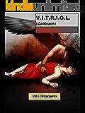 V.I.T.R.I.O.L. (Cailleach)