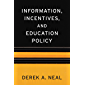 Information, Incentives, and Education Policy (Sanford J. Grossman lectures in economics series)