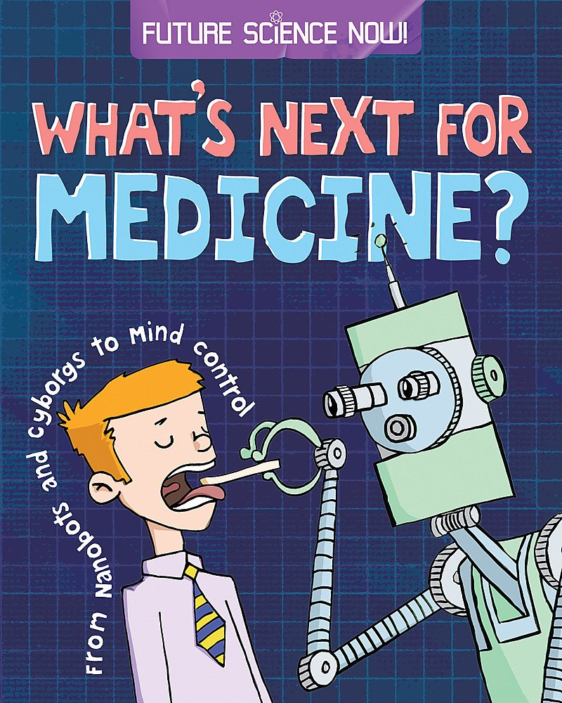 Read Online Medicine (Future Science Now!) ebook