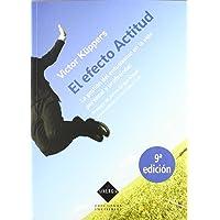 El efecto actitud: La gestión del entusiasmo en la vida personal y profesional (Sinergia)