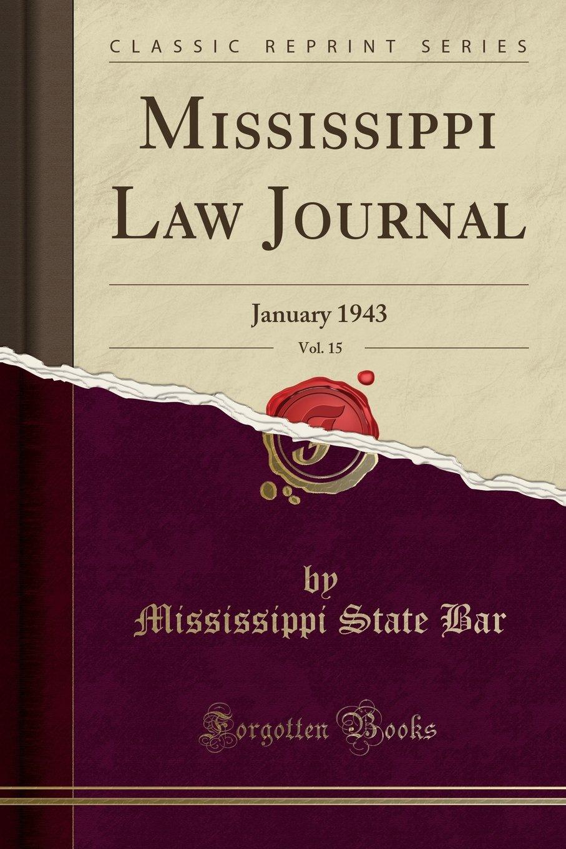 Mississippi Law Journal, Vol. 15: January 1943 (Classic Reprint) PDF ePub fb2 book