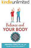 Balance and Your Body: How Exercise Can Help You Avoid a Fall: (A seniors' home-based exercise plan to prevent falls…
