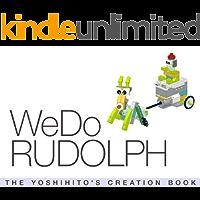 WeDo RUDOLPH: THE YOSHIHITO'S CREATION BOOK (English Edition)