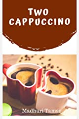 Two Cappuccino (Short Story) Kindle Edition