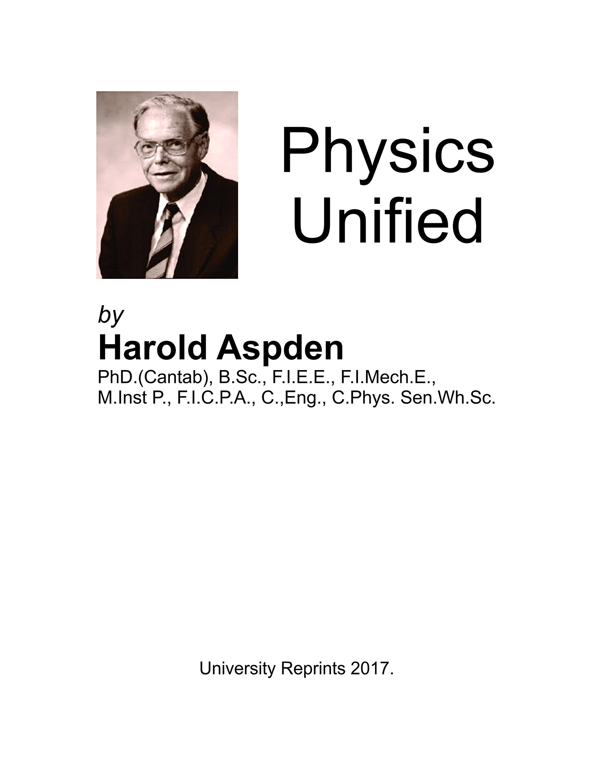PHYSICS UNIFIED by Dr. Harold Aspden [Loose Leaf Created from Original Edition. Graphically Enhanced.] pdf