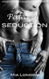 Perfect Seduction (The Perfect Series Book 1)