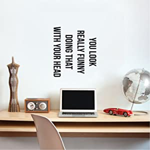 """Funny Quote Vinyl Wall Art Decal - You Look Really Funny Doing That with Your Head - 21"""" x 18"""" Home Decor Removable Vinyl Sticker Decals for Bedroom Living Room Work Office"""