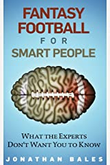 Fantasy Football for Smart People: What the Experts Don't Want You to Know Paperback