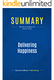 Summary: Delivering Happiness: Review and Analysis of Hsieh's Book (English Edition)